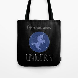 My Zodiac Sign is Unicorn Tote Bag
