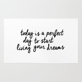 Today is a Perfect Day to Start Living Your Dreams black and white typography poster home decor wall Rug