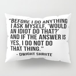 Dwight Quote Pillow Sham