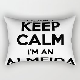 I cant keep calm I am an ALMEIDA Rectangular Pillow