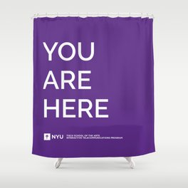 YOU ARE HERE [Gotham Violet] Shower Curtain
