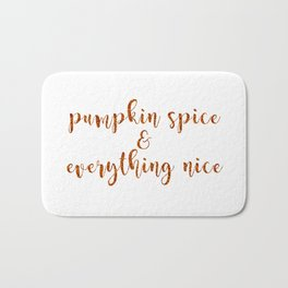 Pumpkin Spice & Everything Nice Bath Mat