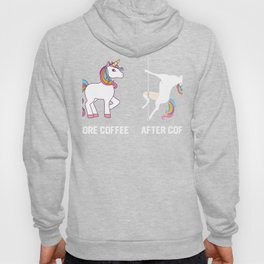 Funny Unicorn Before Coffee After Coffee T-shirts Gift Hoody
