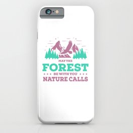 May The Forest Be With You Nature Calls tk iPhone Case