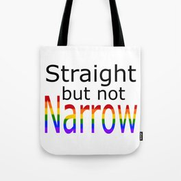 Straight But Not Narrow (black text) Tote Bag