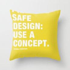 Pratice Safe Design: Use a Concept Throw Pillow