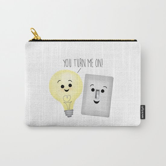 You Turn Me On! Carry-All Pouch