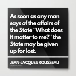 27   |Jean-Jacques Rousseau Quotes | 201106 Social Contract Writer Writing Literature Literary Metal Print