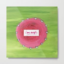 The Flow Painting Series #1, green and pink + I am enough Metal Print