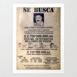 Pablo Escobar wanted Art Print