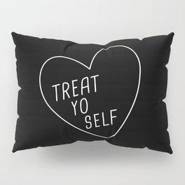 Treat Yo Self Pillow Sham