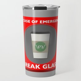 In case of Emergency, Break Glass Travel Mug