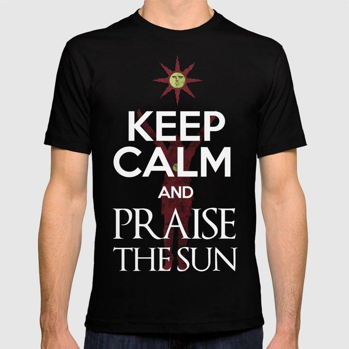 18661c517 Keep Calm and PRAISE THE SUN T-shirt by 666hughes | Society6