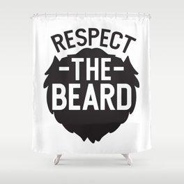 Respect The Beard Shower Curtain