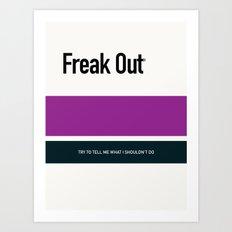 FREAK OUT Art Print