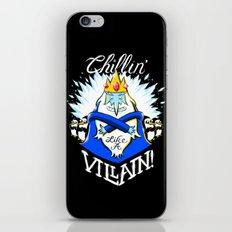 Chillin' Like A Villain iPhone & iPod Skin