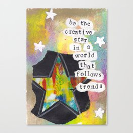 BE THE CREATIVE STAR Canvas Print