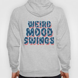Funny Mood Swing T Shirt Design Weird mood swings Hoody