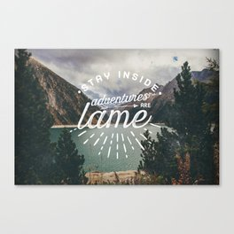 Adventures Are Lame Canvas Print