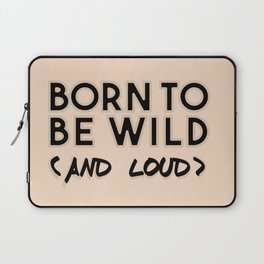 Wild and loud Laptop Sleeve