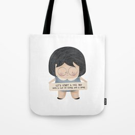 Let's start a nice day Tote Bag