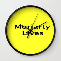 moriarty Wall Clocks featuring Moriarty Lives by TheseRmyDesigns