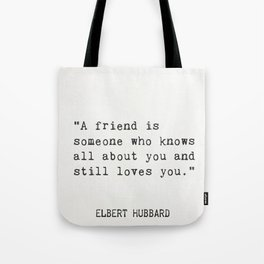 Elbert Hubbard quote about friends Tote Bag