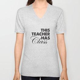 This teacher has class, teachers gift. Unisex V-Neck