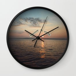 There Will Always Be Tomorrow Wall Clock