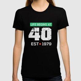 Life begins at 40 , EST 1979 T-shirt