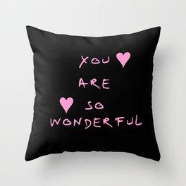You are so wonderful - beauty,love,compliment,cumplido,romance,romantic. Throw Pillow