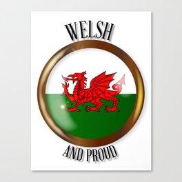 Welsh Proud Flag Button Canvas Print