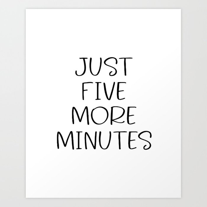 Just Five More Minutes Bathroom Print