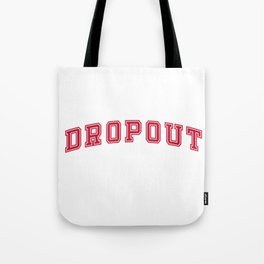DROPOUT - red text Tote Bag