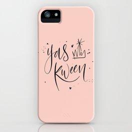 Yas Kween iPhone Case