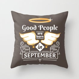 Good People are Born in September Throw Pillow