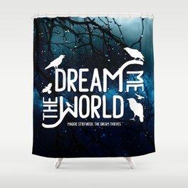 Dream me the world v2 Shower Curtain