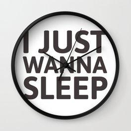 I just wanna sleep Wall Clock