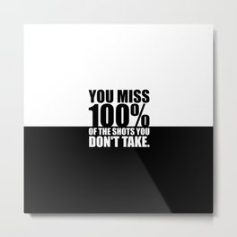 You miss 100%... Gym Motivational Quote Metal Print