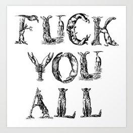 FUCK YOU ALL Art Print