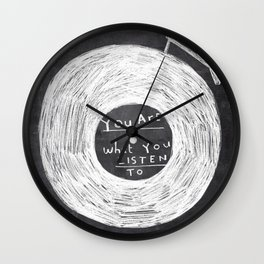 you are what you listen to Wall Clock