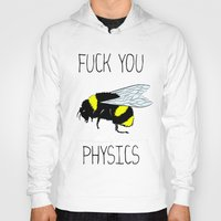 physics Hoodies featuring Physics sucks by Babatunde993