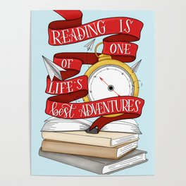 Reading is One of Life's Best Adventures Poster