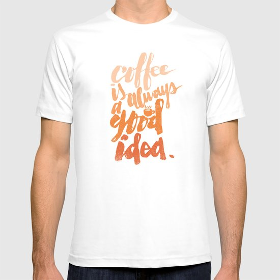 COFFEE IS GOOD T-shirt