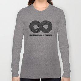 Skateboarding is forever Long Sleeve T-shirt