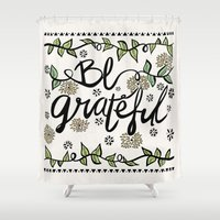 grateful dead Shower Curtains featuring Be Grateful by Pom Graphic Design