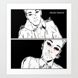 Franc Friday - You'll Get Blood in Your Eyes Art Print