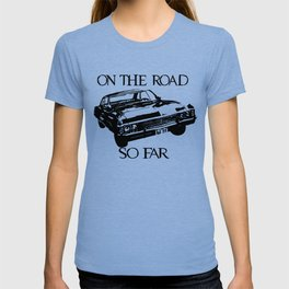 On the road so far  T-shirt