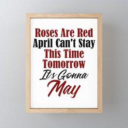 Funny Gonna Be May Design Justin Boys Song April Month Meme Framed Mini Art Print
