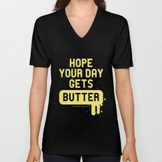 Hope your day get butter Unisex V-Neck